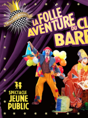 La folle aventure du Clown Barbiche