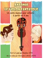 ANTONIO, LE VIOLON FANTASQUE
