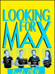 LOOKING FOR MAX  - COMEDIE DES 3 BORNES
