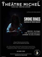 SMOKE RINGS - THEATRE MICHEL