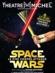 SPACE WARS - THEATRE MICHEL - PARIS