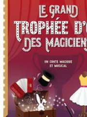 LE GRAND TROPHEE D'OR DES MAGICIENS - THEATRE 100